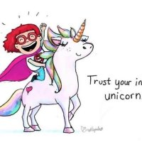 Trust your inner unicorn.